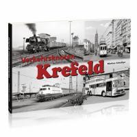 Verkehrsknoten Krefeld Buch 112 Seiten mit 181 Abbildungen